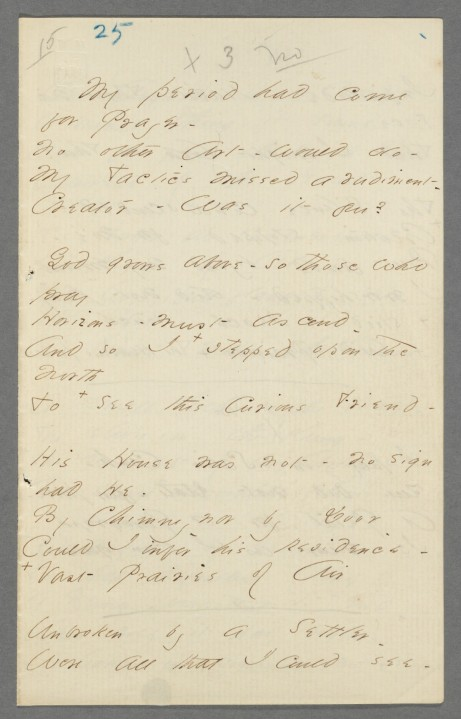"Fascicle 28, sheet 1, page 1: ""My period had come for Prayer –"" (Fr525).  From the Emily Dickinson Archive."